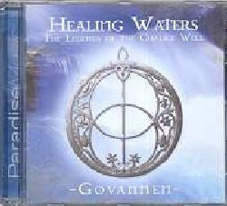 GOVANNEN-HEALING WATERS - THE LEGEND OF THE CHALICE WELL